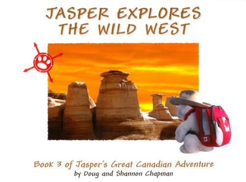 Read Online Jasper Explores The Wild West (Jasper's Great Canadian Adventure) ebook