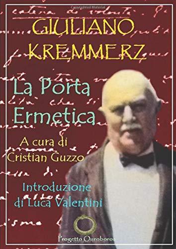 La Porta Ermetica: Amazon.es: KREMMERZ, GIULIANO, GUZZO, DR ...
