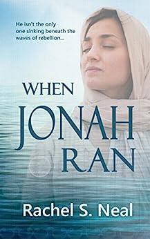 When Jonah Ran by [Neal, Rachel S.]