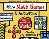 More Math Games and Activities from Around the World, Claudia Zaslavsky, 155652501X