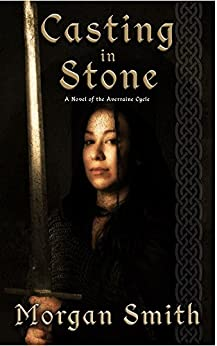 Casting in Stone: A Novel of the Averraine Cycle by [Smith, Morgan]
