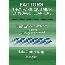 Factors that Make or Break Language Learners: Notes about language teaching and language learning
