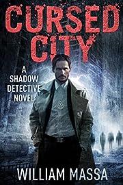 Cursed City (Shadow Detective Book 1)