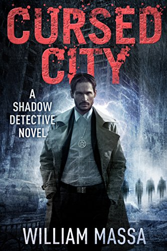 His name is Mike Raven. He hunts monsters: Vampires, Shifters and Demons. But his greatest challenge still lies ahead… the Devil himself.Cursed City (Shadow Detective Book 1) by William Massa