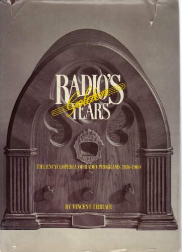 Radios Golden Years: The Encyclopedia of Radio Programs, 1930-1960