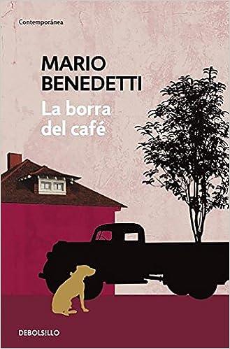 La borra del café (Contemporánea): Amazon.es: Benedetti, Mario: Libros