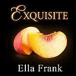 Exquisite: Exquisite, Book 1 | Ella Frank