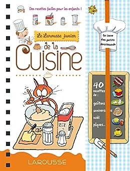 Larousse junior de la cuisine dis moi french edition ebook collectif kindle - Edition larousse cuisine ...
