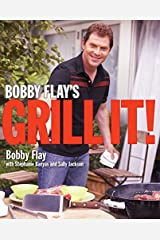Bobby Flay's Grill It!: A Cookbook Kindle Edition