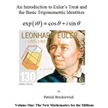 An Introduction to Euler's Treat and the Basic Trigonometric Identities (The New Mathematics for the Millions Book 1)