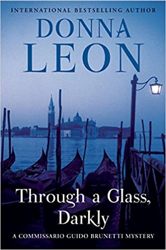 Through A Glass Darkly Commissario Guido Brunetti Mystery Amazoncouk Donna Leon 9780802123831 Books