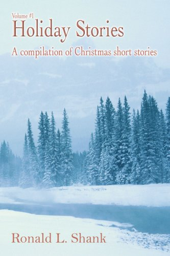 Download Holiday Stories Volume #1: A compilation of Christmas short stories pdf