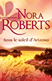 Sous le soleil d'Arizona (Nora Roberts)