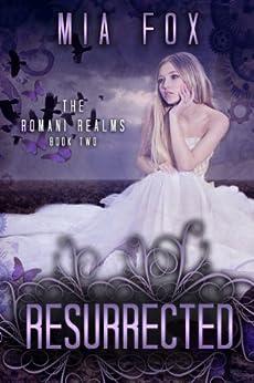 Resurrected (Romani Realms Book 2) by [Fox, Mia]