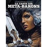 CASTE DES META-BARONS (LA) T.02 : HONORATA LA TRISAÏEUL N.É.