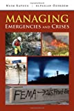 Managing Emergencies and Crises, Kapucu, Naim and Özerdem, Alpaslan, 076378155X