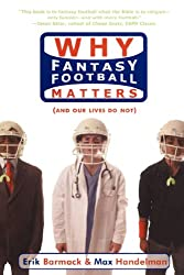 Why Fantasy Football Matters: (And Our Lives Do Not)