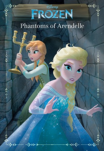 Frozen: Anna & Elsa: Phantoms of Arendelle: An Original Chapter Book (Disney Junior Novel (ebook)) -