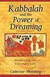 Kabbalah and the Power of Dreaming: Awakening the