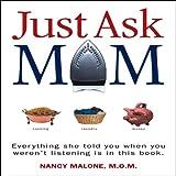 Just Ask Mom, Nancy Malone, 1934314323