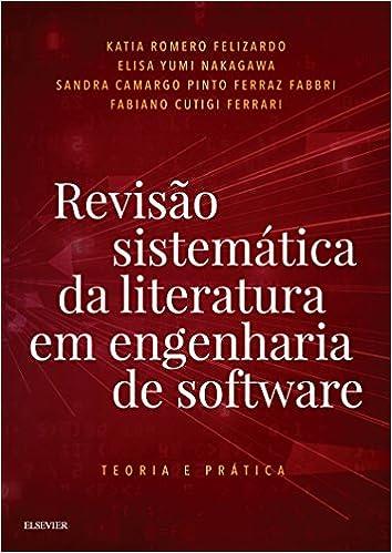 Revisão Sistemática da Literatura em Engenharia de Software - 9788535286410  - Livros na Amazon Brasil 5956600639