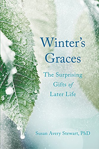 Winter's Graces: The Surprising Gifts of Later Life ()