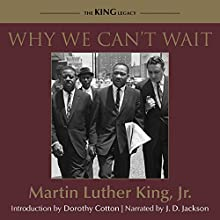 Why We Can't Wait Audiobook by Dr. Martin Luther King Jr., Dorothy Cotton - introduction Narrated by J. D. Jackson