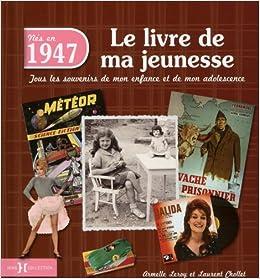 1947 Le Livre De Ma Jeunesse Amazon Fr Laurent Chollet
