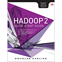 Hadoop 2 Quick-Start Guide: Learn the Essentials of Big Data Computing in the Apache Hadoop 2 Ecosystem (Addison-Wesley Data & Analytics Series)