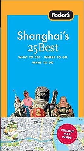 Fodors Shanghais 25 Best 3rd Edition