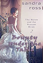 Bounty Under the Table (The Baron and the Peasant Bride Book 2)