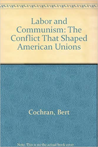 Book Labor and Communism: The Conflict That Shaped American Unions