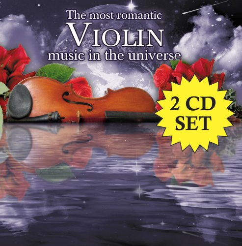 The Most Romantic Violin Music In The Universe [2 CD]