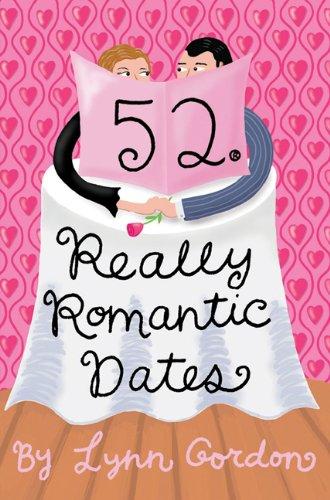 52 Series: Really Romantic Dates