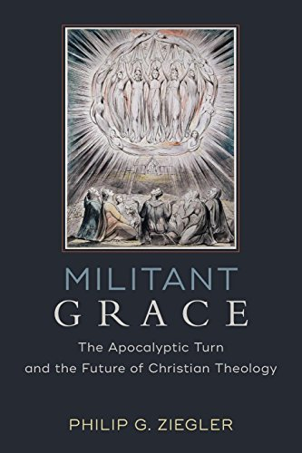 [READ] Militant Grace: The Apocalyptic Turn and the Future of Christian Theology Z.I.P