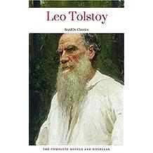 Leo Tolstoy: The Complete Novels and Novellas (ReadOn Classics)