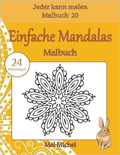 Einfache Mandalas Malbuch: 24 Malvorlagen Jeder kann malen Malbuch ...