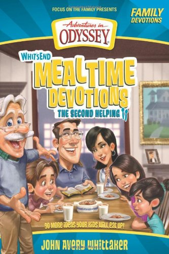 Whit's End Mealtime Devotions: The Second Helping (Adventures in Odyssey Books)