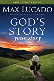 God's Story Your Story, Max Lucado and Kevin Harney, 0310889871