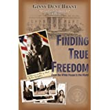 Finding True Freedom, From the White House to the World