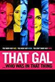 That Gal...Who Was In That Thing