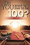 img - for Do YOU want to live to be 100?: An evidence based approach to maximizing the length and quality of your life. by Dr Stephen K Fairley (2012-04-30) book / textbook / text book