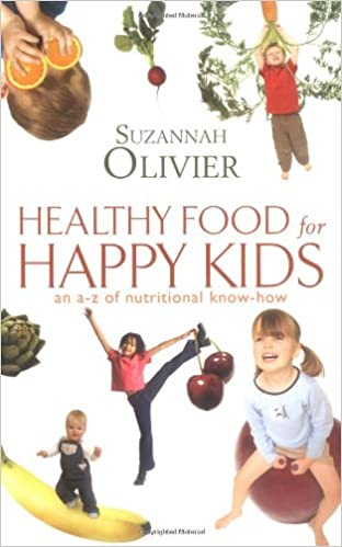 Healthy Food for Happy Kids: An A-Z of Nutritional Know-how ...