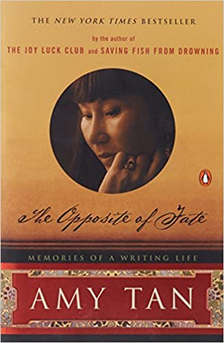 the opposite of fate memories of a writing life amy tan  the opposite of fate memories of a writing life amy tan 9780142004890 amazon com books
