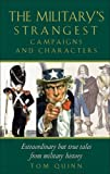 Military's Strangest Campaigns and Characters, Tom Quinn, 1861059337