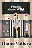 Pearls Gone Wild (Shoes, Clues, and Clothes Mystery)