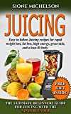 JUICING: THE ULTIMATE BEGINNERS GUIDE FOR JUICING WITH THE NINJA...