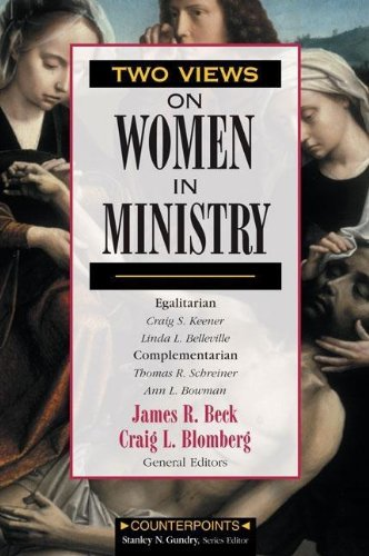 Two Views On Women In Ministry  Counterpoints  Zondervan