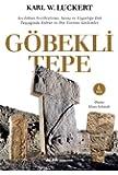 Göbekli Tepe: Avcılıktan Evcilleştirme, Savaş ve Uygarlığa Dek Taşçağında Kültür ve Din Üzerine Gözlemler