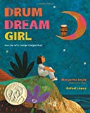 img - for Drum Dream Girl: How One Girl's Courage Changed Music book / textbook / text book